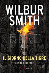 Il giorno della tigre - Wilbur Smith,Tom Harper - copertina