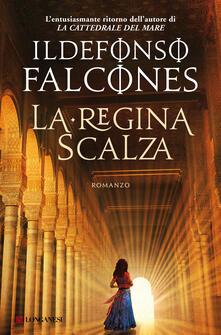 La regina scalza - Silvia Sichel,Roberta Bovaia,Ildefonso Falcones - ebook