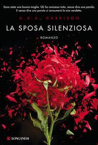 Foto Cover di La sposa silenziosa, Libro di A. S. A. Harrison, edito da Longanesi