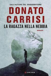 Libro La ragazza nella nebbia Donato Carrisi