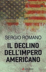 Libro Il declino dell'impero americano Sergio Romano