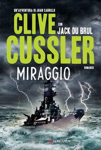 Foto Cover di Miraggio, Libro di Clive Cussler,Jack Du Brul, edito da Longanesi
