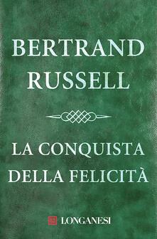 La conquista della felicità - Bertrand Russell,Giuliana Pozzo Galeazzi - ebook