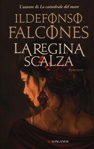 Libro La regina scalza Ildefonso Falcones