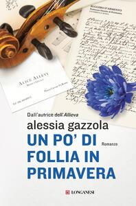 Un po' di follia in primavera - Alessia Gazzola - copertina