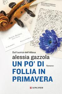 Foto Cover di Un po' di follia in primavera, Libro di Alessia Gazzola, edito da Longanesi