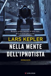 Libro Nella mente dell'ipnotista Lars Kepler