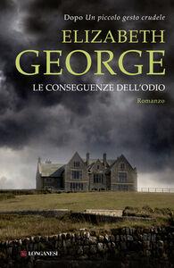 Libro Le conseguenze dell'odio Elizabeth George