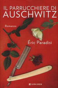 Foto Cover di Il parrucchiere di Auschwitz, Libro di Eric Paradisi, edito da Longanesi