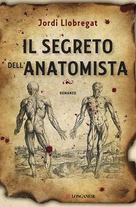 Libro Il segreto dell'anatomista Jordi Llobregat