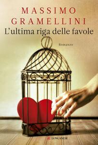 Libro L' ultima riga delle favole Massimo Gramellini