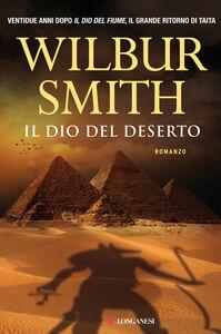 Foto Cover di Il dio del deserto, Libro di Wilbur Smith, edito da Longanesi