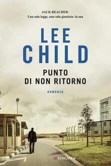 Punto di non ritorno - Lee Child,Adria Tissoni - ebook