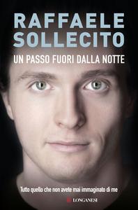 Libro Un passo fuori notte Raffaele Sollecito