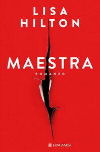Foto Cover di Maestra, Libro di Lisa Hilton, edito da Longanesi