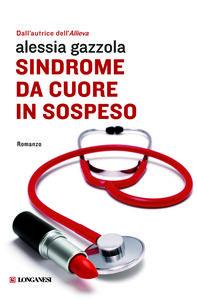 Foto Cover di Sindrome da cuore in sospeso, Libro di Alessia Gazzola, edito da Longanesi