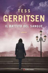 Libro Il battito del sangue Tess Gerritsen