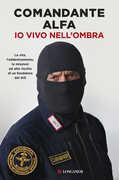 Libro Io vivo nell'ombra Comandante Alfa