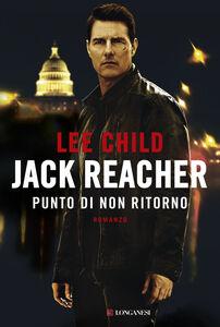 Libro Jack Reacher. Punto di non ritorno Lee Child