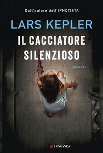 Libro Il cacciatore silenzioso Lars Kepler
