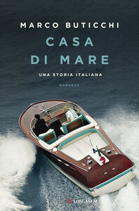 Libro Casa di mare. Una storia italiana Marco Buticchi