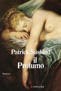 Il profumo - Giovanna Agabio,Patrick Süskind - ebook