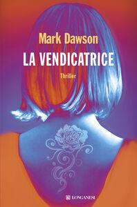 Libro La vendicatrice Mark Dawson