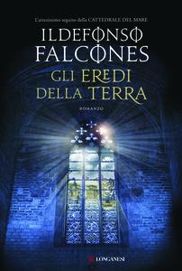 Libro Gli eredi della terra Ildefonso Falcones
