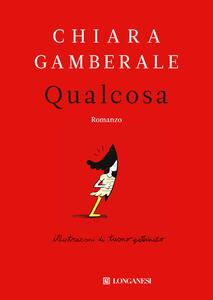 Qualcosa - Chiara Gamberale - copertina