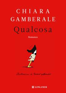 Libro Qualcosa Chiara Gamberale