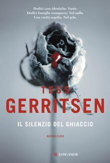 Il silenzio del ghiaccio - Tess Gerritsen,Adria Tissoni - ebook