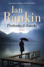 Libro Piuttosto il diavolo Ian Rankin