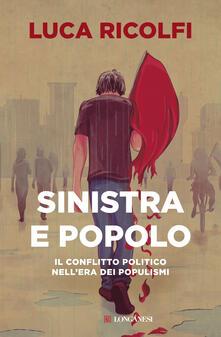 Sinistra e popolo. Il conflitto politico nell'era dei populismi - Luca Ricolfi - copertina