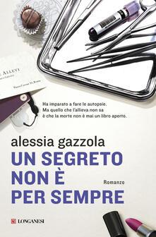 Un segreto non è per sempre - Alessia Gazzola - copertina