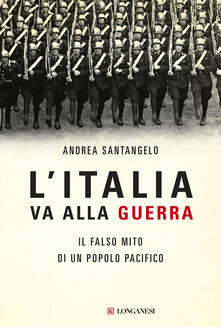 Capturtokyoedition.it L' Italia va alla guerra. Il falso mito di un popolo pacifico Image