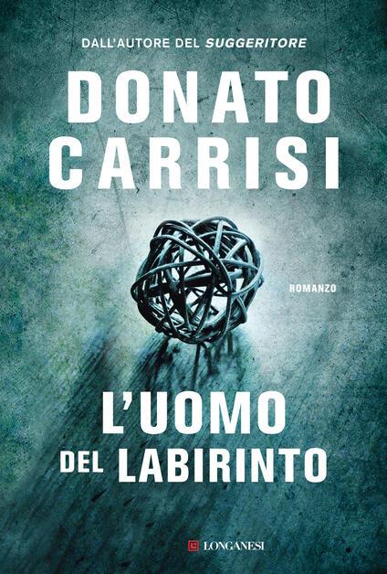 L'uomo del labirinto - Donato Carrisi - copertina