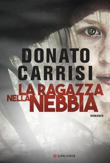 La ragazza nella nebbia - Donato Carrisi - copertina
