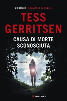 Causa di morte: sconosciuta - Tess Gerritsen - copertina