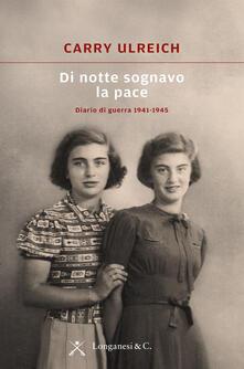 Premioquesti.it Di notte sognavo la pace. Diario di guerra 1941-1945 Image