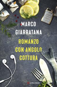 Romanzo con angolo cottura - Giarratana Marco - wuz.it