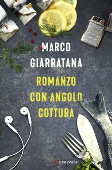 Romanzo con angolo cottura - Marco Giarratana - copertina