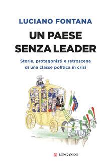 Un paese senza leader. Storie, protagonisti e retroscena di una classe politica in crisi.pdf