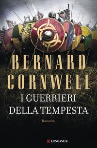 I I guerrieri della tempesta - Cornwell, Bernard - wuz.it