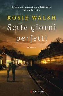 Sette giorni perfetti - Rosie Walsh - copertina