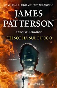 Chi soffia sul fuoco - Michael Ledwidge,James Patterson,Annamaria Raffo - ebook
