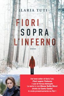 Fiori sopra l'inferno - Ilaria Tuti - ebook