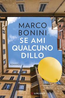 Se ami qualcuno dillo - Marco Bonini - copertina