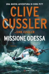 Missione Odessa - Clive Cussler,Dirk Cussler - copertina
