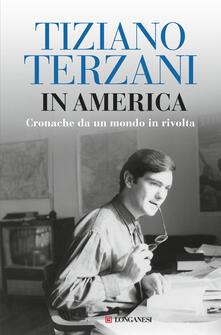 In America. Cronache da un mondo in rivolta - Tiziano Terzani - copertina