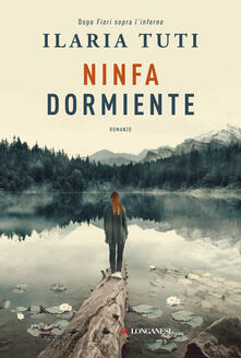 Ninfa dormiente - Ilaria Tuti - copertina
